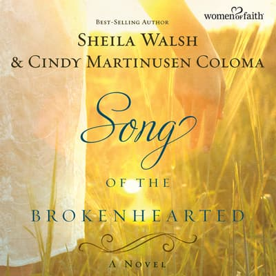 Song of the Brokenhearted by Sheila Walsh audiobook