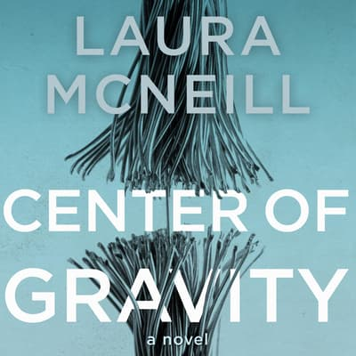 Center of Gravity by Laura McNeill audiobook