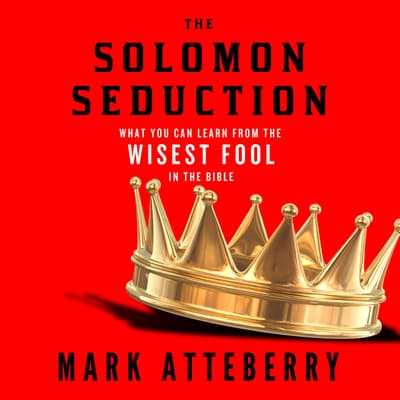 The Solomon Seduction by Mark Atteberry audiobook