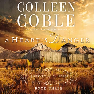 A Heart's Danger by Colleen Coble audiobook