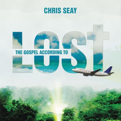 The Gospel According to Lost by Chris Seay audiobook
