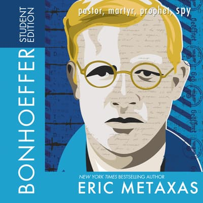 Bonhoeffer Student Edition by Eric Metaxas audiobook