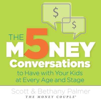 The 5 Money Conversations to Have with Your Kids at Every Age and Stage by Bethany Palmer audiobook