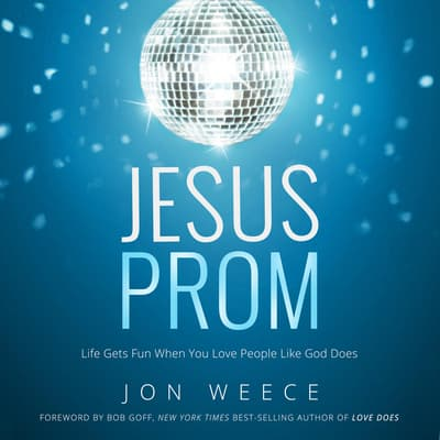 Jesus Prom by John Weece audiobook
