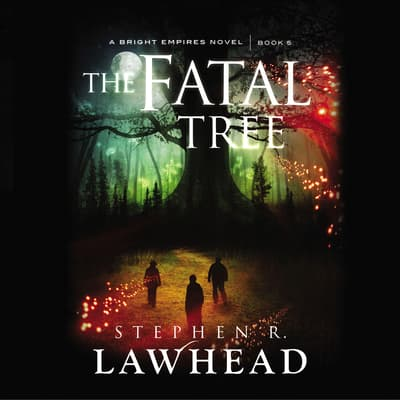 The Fatal Tree by Stephen R. Lawhead audiobook