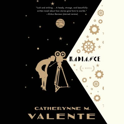 Radiance by Catherynne M. Valente audiobook