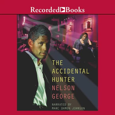 The Accidental Hunter by Nelson George audiobook