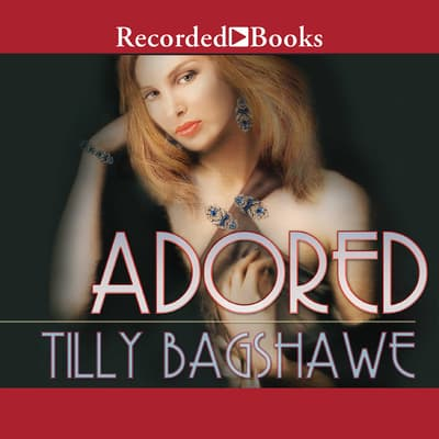 Adored by Tilly Bagshawe audiobook