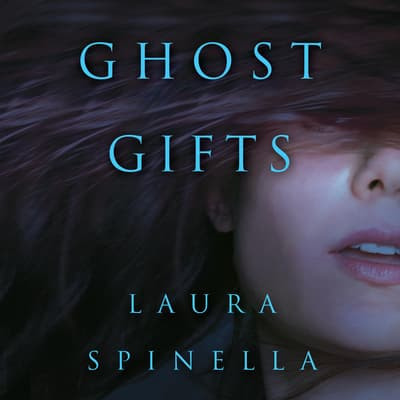 Ghost Gifts by Laura Spinella audiobook