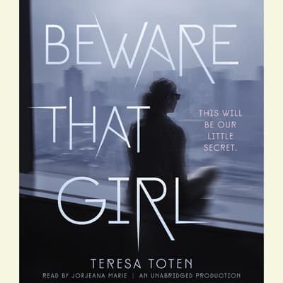 Beware That Girl by Teresa Toten audiobook