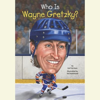 Who Is Wayne Gretzky? by Gail Herman audiobook