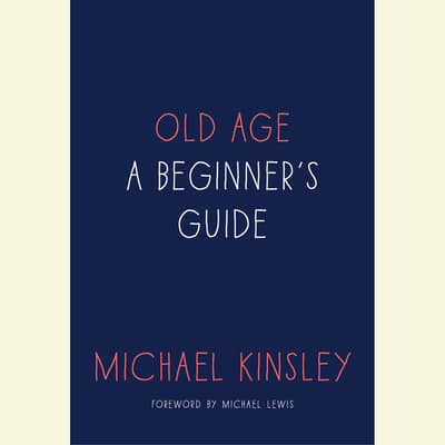 Old Age by Michael Kinsley audiobook