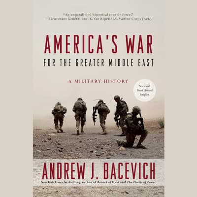 America's War for the Greater Middle East by Andrew J. Bacevich audiobook