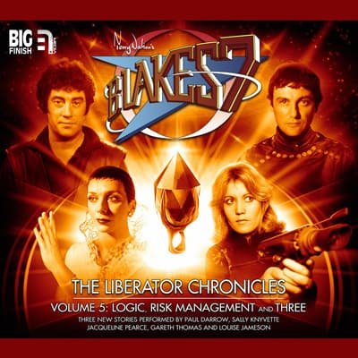 Blake's 7 - The Liberator Chronicles Volume 05 by Simon Guerrier audiobook