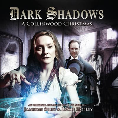 Dark Shadows - A Collinwood Christmas by Lizzie Hopley audiobook