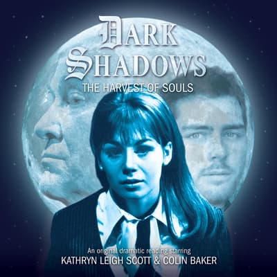 Dark Shadows: The Harvest of Souls by James Goss audiobook