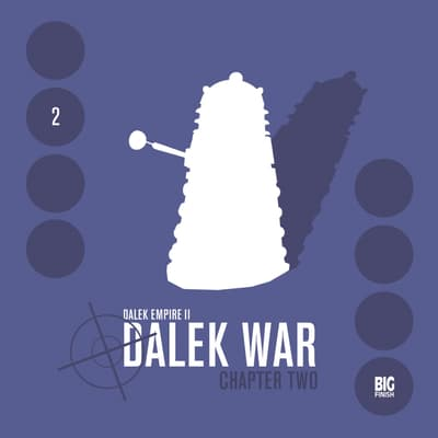Dalek Empire 2.2 Dalek War Chapter 2 by Nicholas Briggs audiobook