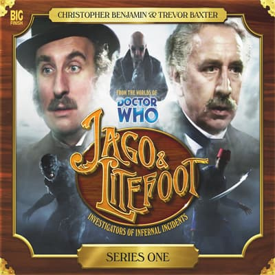 Jago & Litefoot - Series 01 by Justin Richards audiobook