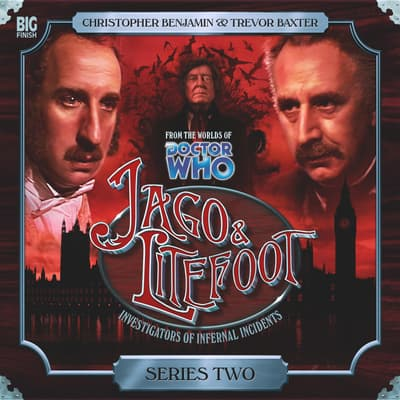 Jago & Litefoot, Series 2 by Justin Richards audiobook