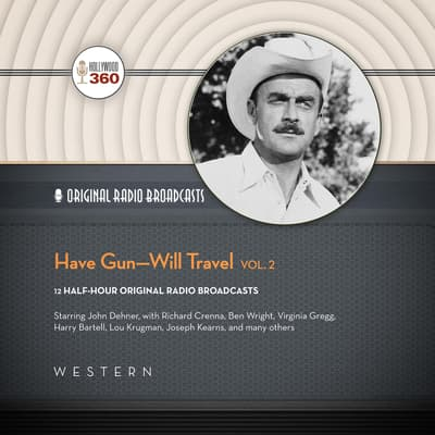 Have Gun—Will Travel, Vol. 2 by Hollywood 360 audiobook