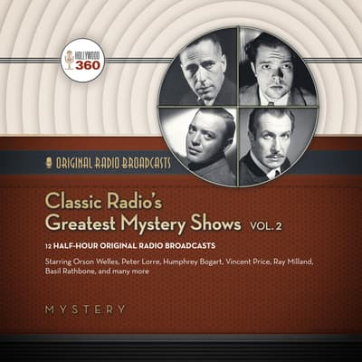 Classic Radio's Greatest Mystery Shows, Vol. 2 by Hollywood 360 audiobook