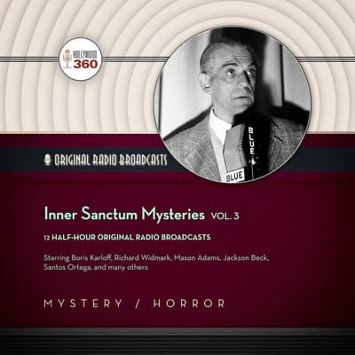 Inner Sanctum Mysteries, Vol. 3 by Hollywood 360 audiobook