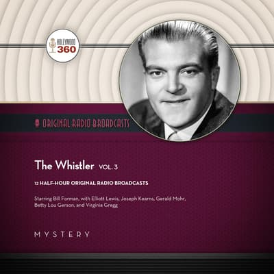 The Whistler, Vol. 3 by Hollywood 360 audiobook