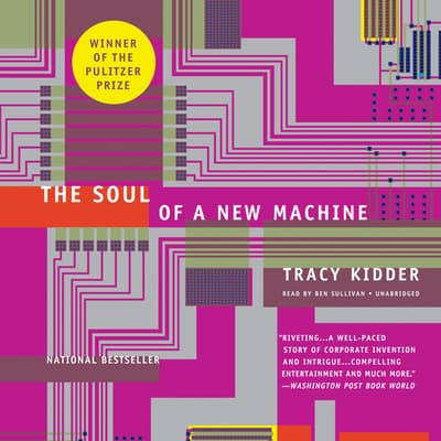 The Soul of a New Machine by Tracy Kidder audiobook