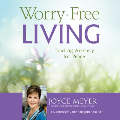 Worry-Free Living by Joyce Meyer audiobook