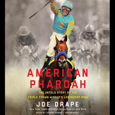 American Pharoah by Joe Drape audiobook