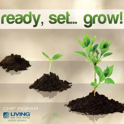 Ready Set Grow by Chip Ingram audiobook