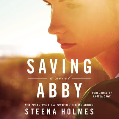 Saving Abby by Steena Holmes audiobook