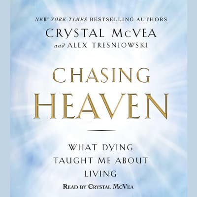 Chasing Heaven by Crystal McVea audiobook