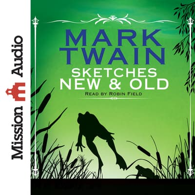 Sketches New and Old by Mark Twain audiobook