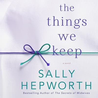 The Things We Keep by Sally Hepworth audiobook