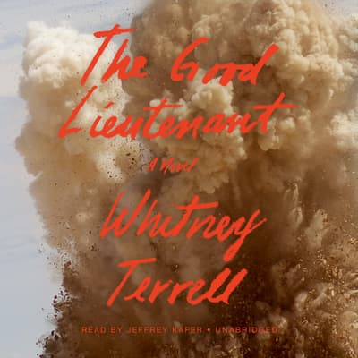 The Good Lieutenant by Whitney Terrell audiobook