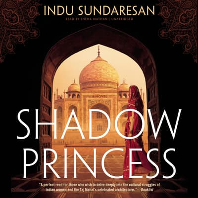 Shadow Princess by Indu Sundaresan audiobook