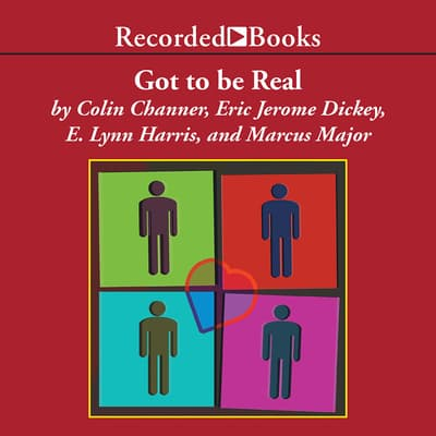 Got to Be Real by Eric Jerome Dickey audiobook