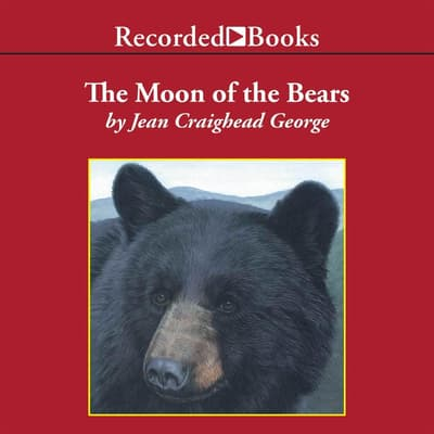 The Moon of the Bears by Jean Craighead George audiobook