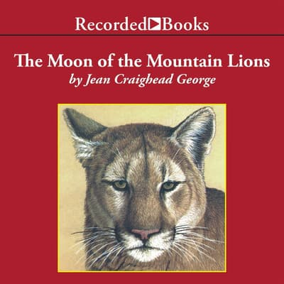 The Moon of the Mountain Lions by Jean Craighead George audiobook