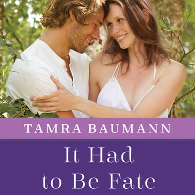 It Had to Be Fate by Tamra Baumann audiobook