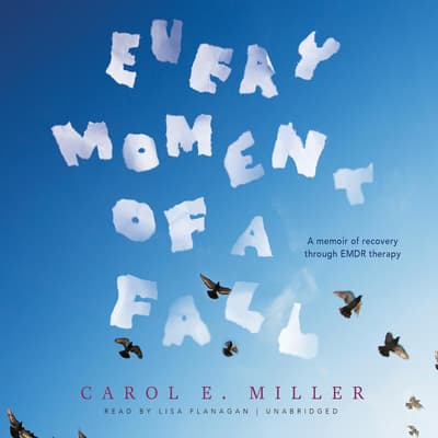 Every Moment of a Fall by Carol E. Miller audiobook