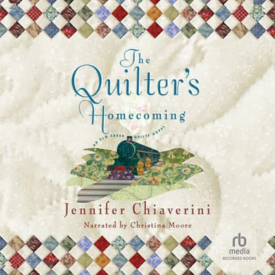 The Quilter's Homecoming by Jennifer Chiaverini audiobook