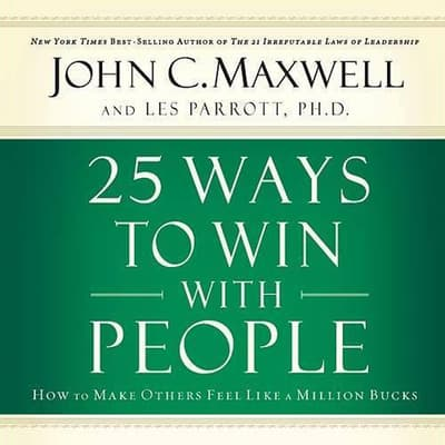 25 Ways to Win with People by John C. Maxwell audiobook