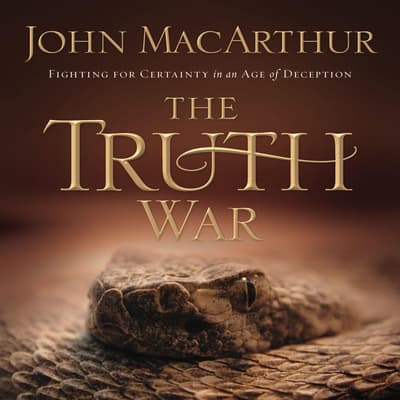 The Truth War by John F. MacArthur audiobook