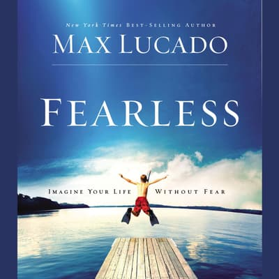 Fearless by Max Lucado audiobook