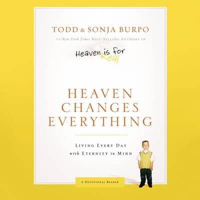 Heaven Changes Everything by Todd Burpo audiobook