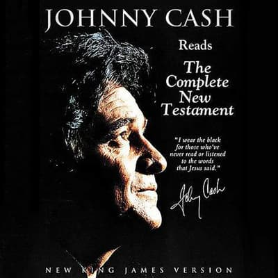 Johnny Cash Reading the New Testament Audio Bible - New King James Version, NKJV: New Testament by Johnny Cash audiobook