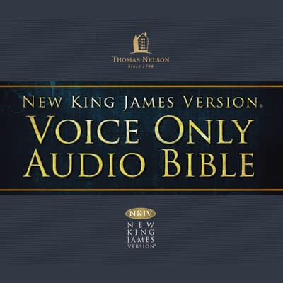 Voice Only Audio Bible - New King James Version, NKJV (Narrated by Bob Souer): Complete Bible by Bob Souer audiobook