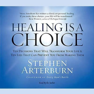 Healing Is a Choice by Stephen Arterburn audiobook